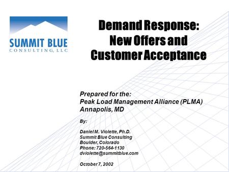 "Background Recent Experience draws from two white papers co-authored for the Peak Load Management Alliance (www.peaklma.com). ""Demand Response: Principles."