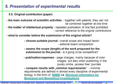 5. Presentation of experimental results 5.5. Original contribution (paper) - the main outcome of scientific activities - together with patents, they can.