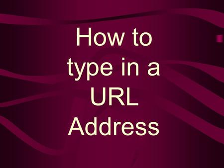 How to type in a URL Address What is a URL address? It is an address that tells the computer to take you to a web page. All web pages have their own.