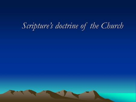"Scripture's doctrine of the Church. I. ""I believe in one, holy, Christian Church."" Scripture's doctrine of the Church."