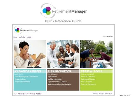 Quick Reference Guide Welcome TEST USER Version_NSU_101111 HELP RETIREMENT MANAGER DEMO FEEDBACK.