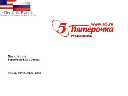 David Noble Supervisory Board Director Boston 29 th October, 2003.