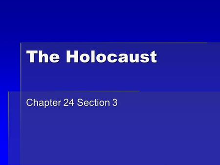 The Holocaust Chapter 24 Section 3 Introduction  As part of their vision for Europe, the Nazis proposed a new racial order.  They proclaimed that the.
