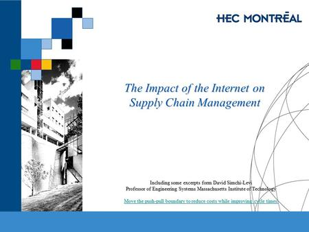 The Impact of the Internet on Supply Chain Management Including some excerpts form David Simchi-Levi Professor of Engineering Systems Massachusetts Institute.