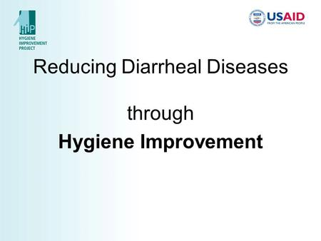 Reducing Diarrheal Diseases through Hygiene Improvement.