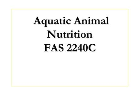 Aquatic Animal Nutrition FAS 2240C