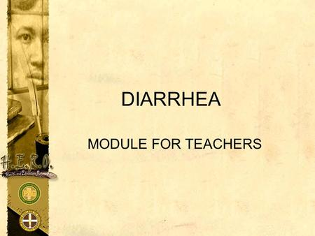 DIARRHEA MODULE FOR TEACHERS.