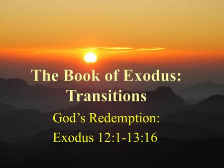 "God's Redemption: Exodus 12:1-13:16. ""in the grace and knowledge of our Lord and Savior Jesus Christ"" Announcements Text."