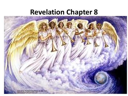 Revelation Chapter 8. 1 When the Lamb broke the seventh seal, there was silence in heaven for about half an hour. 2 And I saw the seven angels who stand.