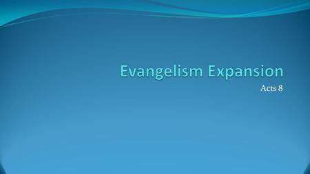 Evangelism Expansion Acts 8.