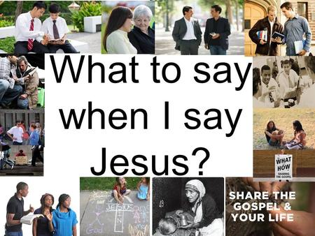 What to say when I say Jesus?. Acts 8:26-35 What to say when I say Jesus?