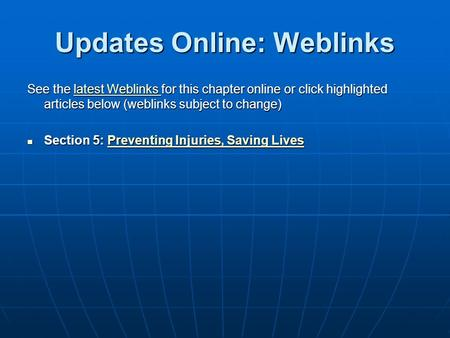 Updates Online: Weblinks See the latest Weblinks for this chapter online or click highlighted articles below (weblinks subject to change) latest Weblinks.