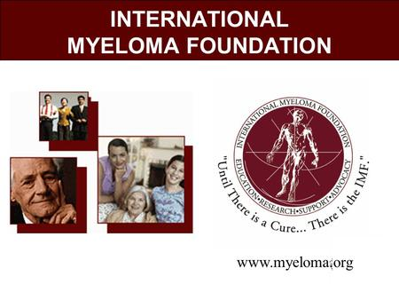 INTERNATIONAL MYELOMA FOUNDATION www.myeloma.org.