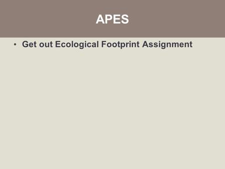 environmental footprint assignment Assignment 1 – environmental footprinttable a ecological footprintfootprint results(answers to the following 2 questions will be given upon completion of footprint)if everyone lived like you, how many planet earth's would we need.