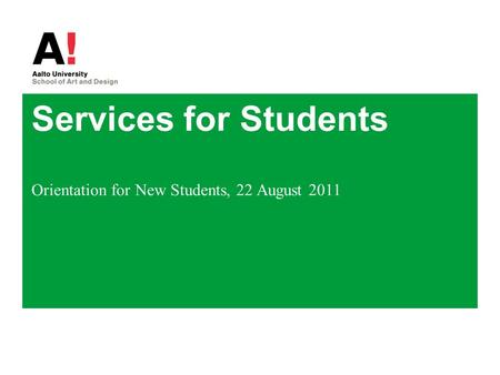 Services for Students Orientation for New Students, 22 August 2011.