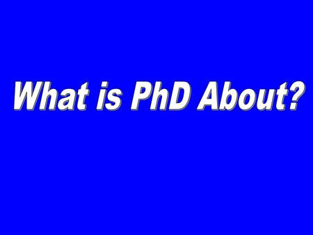 Is PhD About Doing more course work? Taking more interesting, higher-level courses? Gaining broader knowledge in your general area (e.g., CS, IS, SE,