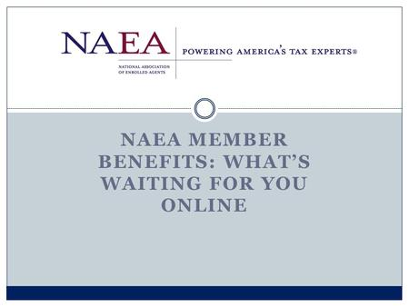 NAEA MEMBER BENEFITS: WHAT'S WAITING FOR YOU ONLINE.