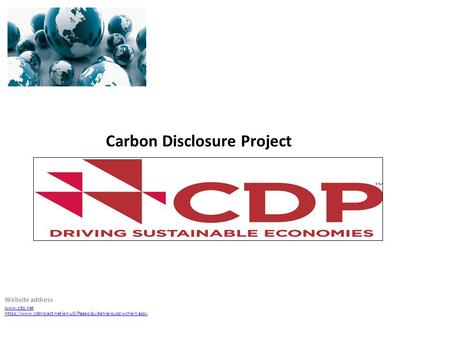 Website address  https://www.cdproject.net/en-US/Pages/guidance-supply-chain.aspx Carbon Disclosure Project.