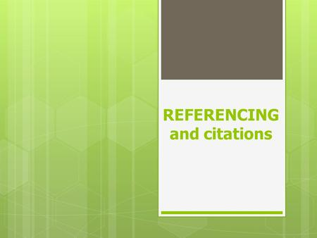 REFERENCING and citations. Reference other people's work correctly – avoid plagiarism PARAPHRASE – someone else's ideas in your own words SUMMARISE –