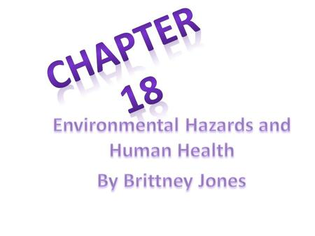 What types of hazards do people face? We can suffer from -biological hazards: from more than 1,400 pathogens than can infect people (bacteria, viruses,