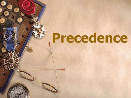 As of:1 Precedence. Overview  What is precedence  Determining precedence  Categories of precedence  Resources 2.