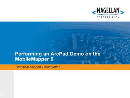 1 Performing an ArcPad Demo on the MobileMapper 6 Technical Support Presentation.
