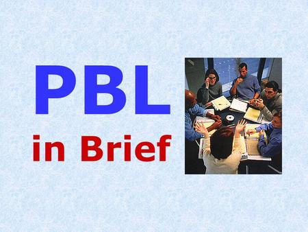 PBL in Brief.