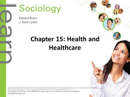 Chapter 15: Health and Healthcare. Objectives (slide 1 of 3) 15.1 Defining Health Illustrate how culture-bound syndromes impact health in different cultures.