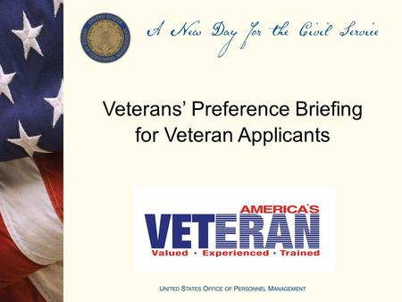 Veterans' Preference Briefing for Veteran Applicants.