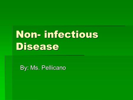 Non- infectious Disease