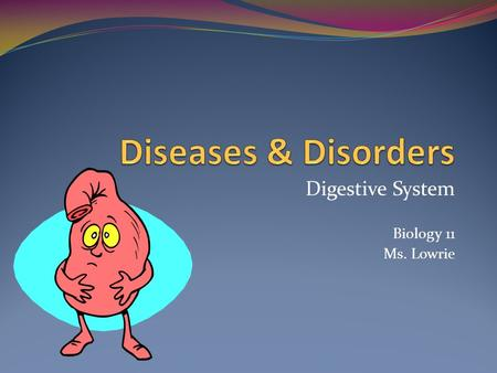 Digestive System Biology 11 Ms. Lowrie