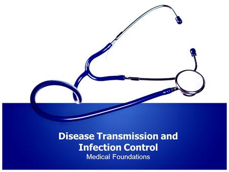 Disease Transmission and Infection Control Medical Foundations.
