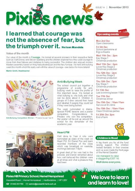 I learned that courage was not the absence of fear, but the triumph over it. Nelson Mandela Anti-Bullying Week The school council put together a programme.