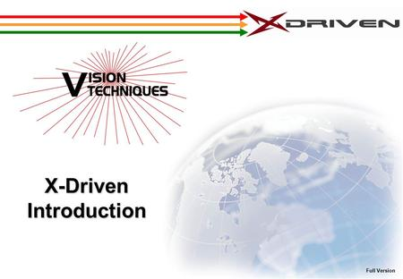 X-DrivenIntroduction Full Version. Product X-Driven – Recording System A Device uploading high-resolution images of event to Web-Page A Device uploading.