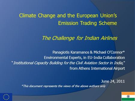 "Panagiotis Karamanos & Michael O'Connor* Environmental Experts, in EU-India Collaboration ""Institutional Capacity Building for the Civil Aviation Sector."