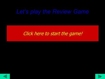 Let's play the Review Game Click here to start the game! 1 S. Gareau (2010)