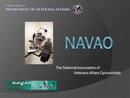 The National Association of Veterans Affairs Optometrists.