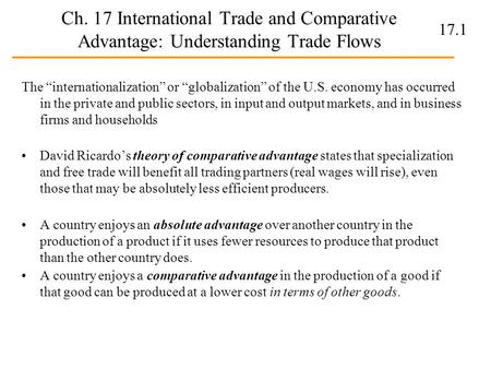 "17.1 Ch. 17 International Trade and Comparative Advantage: Understanding Trade Flows The ""internationalization"" or ""globalization"" of the U.S. economy."