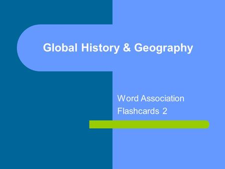 Global History & Geography Word Association Flashcards 2.