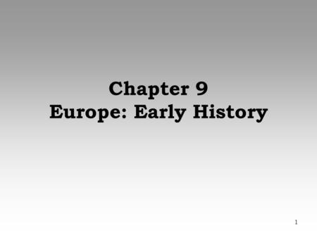 1 Chapter 9 Europe: Early History. 2 Section 9.1 Classical Europe (pages 236–239)