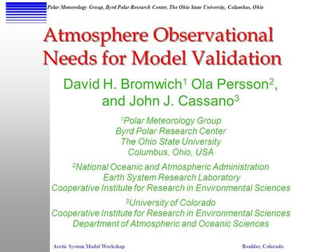 Arctic System Model WorkshopBoulder, Colorado Polar Meteorology Group, Byrd Polar Research Center, The Ohio State University, Columbus, Ohio David H. Bromwich.