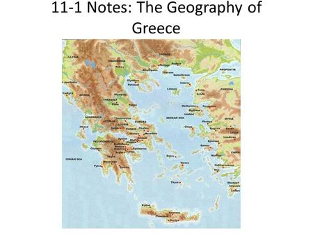 11-1 Notes: The Geography of Greece. Greece's Geography, Landscape, and Climate Greece's mainland is a peninsula, a piece of land surrounded by water.
