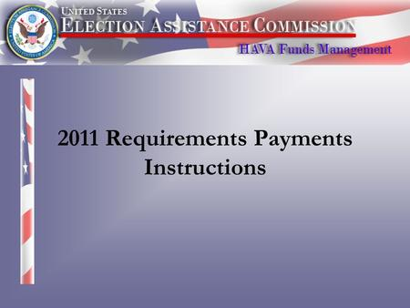 2011 Requirements Payments Instructions. Webinar Agenda 1.State Plan Updates 2.Instructions for Requesting Funds 3.Title III Certification 4.Minimum Payment.