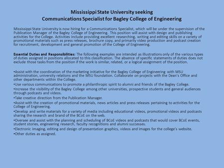 Mississippi State University is now hiring for a Communications Specialist, which will be under the supervision of the Publication Manager of the Bagley.