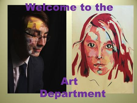 Welcome to the Art Department. Equipment & Facilities Central Studio 5 Art Studios Large Darkroom Digital laboratory – Adobe Photoshop Video editing/Pinacle.
