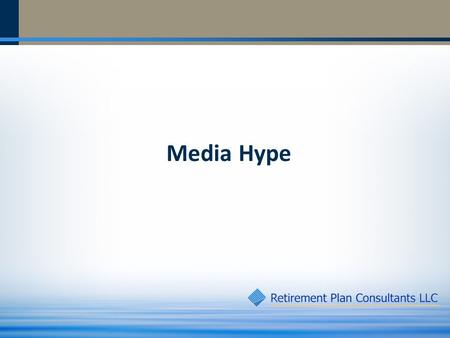 Media Hype. Media Hype Rule 1: Don't fall in love with one stock.
