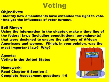 Voting Objectives: Bell Ringer: