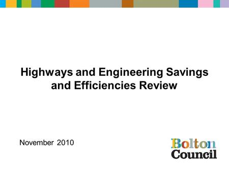 Highways and Engineering Savings and Efficiencies Review November 2010.