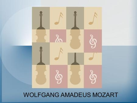 WOLFGANG AMADEUS MOZART Born in Salzburg Born on January 27, 1756 Father was a court musician Real name: Johan Chrysostom Wolfgang Theophilus Mozart.