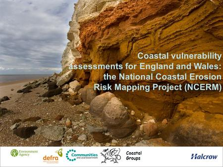Coastal vulnerability assessments for England and Wales: the National Coastal Erosion Risk Mapping Project (NCERM) Coastal Groups.